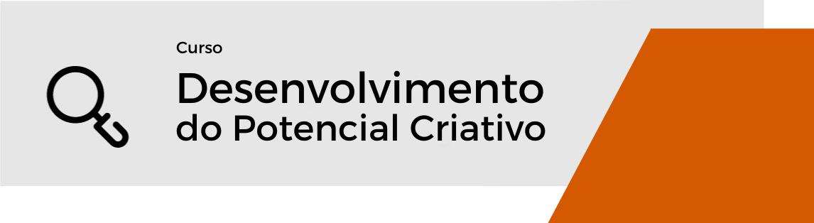 Cursos de Desenvolvimento do Potencial Criativo